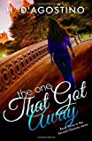 The One That Got Away, D'Agostino, Heather, 0989213560