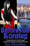 Before The Morning: A Romantic Suspense/Espionage Thriller (Corpus Brides Trilogy Book 2)