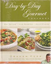 Day-by-Day Gourmet Cookbook: Eat Better, Liver Smarter, Help Others