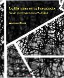 La historia de la pedagogía. Desde Platón hasta la actualidad (Kalein)