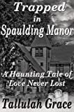 Trapped in Spaulding Manor