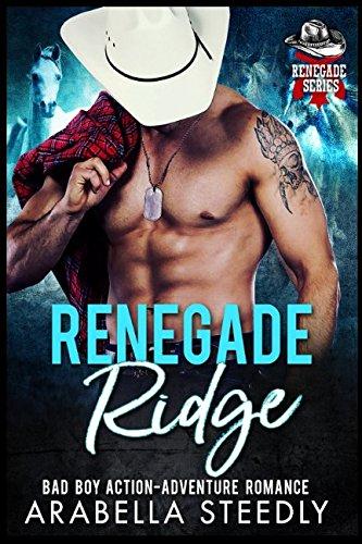 Renegade Ridge: A Bad Boy Action Adventure Romance (Renegade Ridge Series) pdf epub