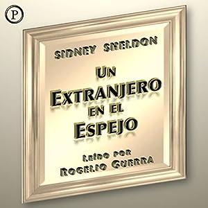 Un Extranjero en el Espejo (A Stranger in the Mirror) Audiobook