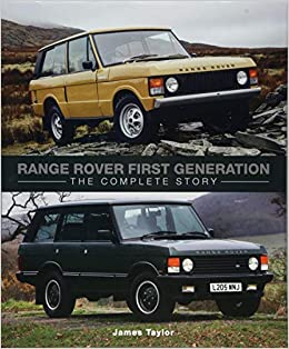 Range Rover First Generation: The Complete Story por James Taylor epub