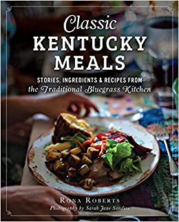 Classic Kentucky Meals Stories Ingredients Recipes From The