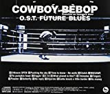 Seatbelts - Cowboy Bebop Knockin'on Heaven's O.S.T Future Blues [Japan CD] VTCL-60329