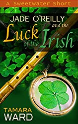 Jade O'Reilly and the Luck of the Irish: A Sweetwater Short (A Sweetwater Short Story Book 2)