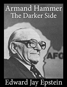 Armand Hammer, The Darker Side: An EJE Single by [Epstein, Edward Jay]