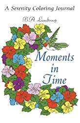 Moments in Time: A Serenity Coloring Journal