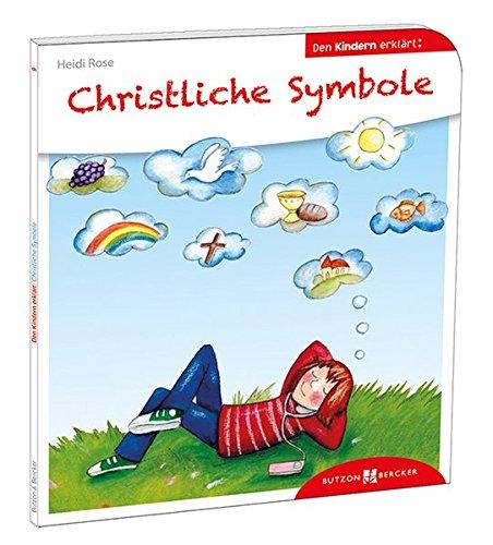 Christliche Symbole den Kindern erklärt (Den Kindern erzählt/erklärt)