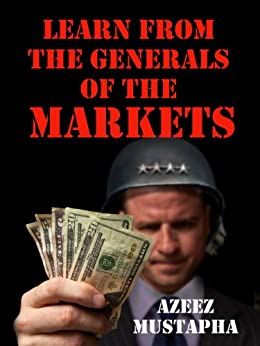 Learn From the Generals of the Market by [Mustapha, Azeez]