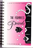 THE FISHWIFE'S PEARLS a Collection of Favorite Recipes - a Guide to Seafood Cookery