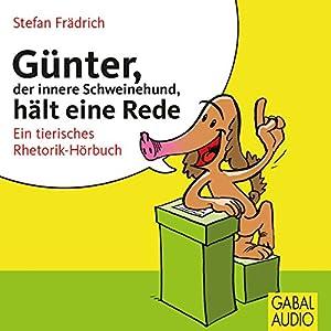 Günter, der innere Schweinehund, hält eine Rede Hörbuch