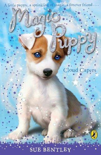 Magic Puppy: Cloud Capers by Sue Bentley (2008-04-03)