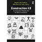 Construction 4.0: An Innovation Platform for the Built Environment (English Edition)