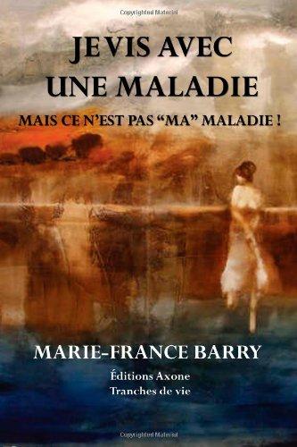 Download Je vis avec une maladie - Mais ce n'est pas ma maladie ! (French Edition) PDF