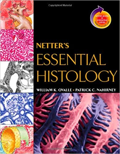 Netters Essential Histology With Student Consult Access Netter Basic Science 1st Edition