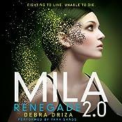 Renegade: MILA 2.0, Book 2 | Debra Driza