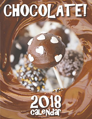 Chocolate! 2018 Calendar by Sea Wall