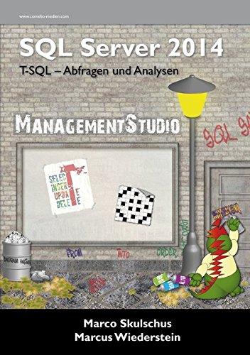 MS SQL Server 2014 - T-SQL-Abfragen und Analysen Taschenbuch – 3. August 2015 Marco Skulschus Marcus Wiederstein Comelio Medien 3939701939