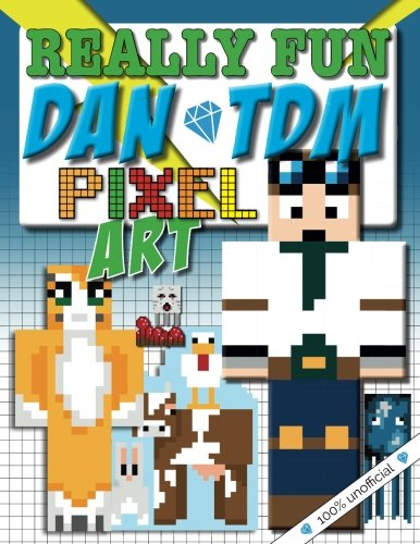 Really Fun Dan Tdm Pixel Art Colouring Book 100 Unofficial Cool Kids Colour By Numbers For Youtubers Minecraft Fans
