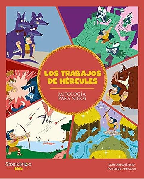 Los trabajos de Hércules: 2 (Mitología para niños): Amazon.es: Alonso López, Javier, Peekaboo Animation: Libros