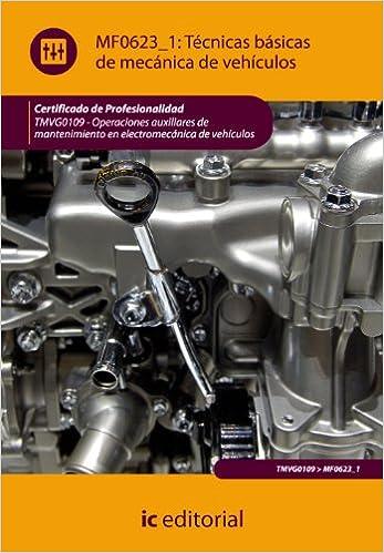 Book Técnicas básicas de mecánica de vehículos. tmvg0109 - operaciones auxiliares de mantenimiento en electromecánica de vehículos