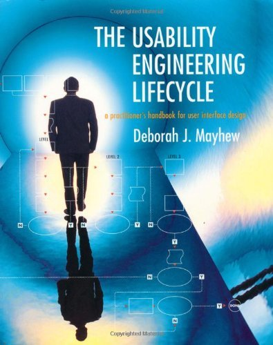 The Usability Engineering Lifecycle: A Practitioner's Handbook for User Interface Design (Interactive Technologies) Pdf