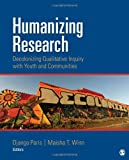 Humanizing Research : Decolonizing Qualitative Inquiry with Youth and Communities, , 1452225397