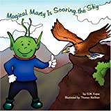 Magical Marty Is Soaring the Sky, G. M. Kopec, 1425782078