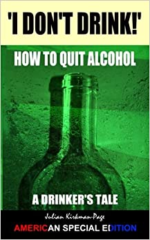 Book I Don't Drink! - How to Quit Alcohol: American Special Edition