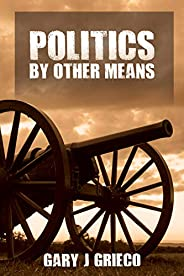 Politics by Other Means: Historical Fiction