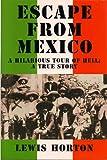 Escape from Mexico, Lewis Horton, 0887393292
