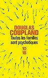 Toutes les familles sont psychotiques par Coupland