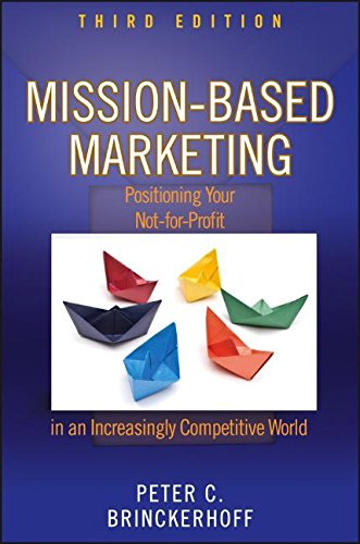 Mission-Based Marketing: Positioning Your Not-for-Profit in an Increasingly Competitive World