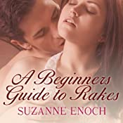 A Beginner's Guide to Rakes: Scandalous Brides, Book 1 | Suzanne Enoch