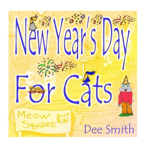 New Year's Day for Cats: Rhyming New Year's Day Picture Book for Kids about celebrating a New Year with New Year's Cheer and New Year's