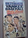 Ultimate Yankee Baseball Quiz Book, Dom Forker, 0451114299