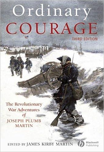 Ordinary Courage: The Revolutionary War Adventures of Joseph Plumb Martin
