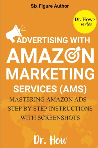 Six Figure Author: Advertising with Amazon Marketing Services (AMS) - Mastering