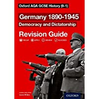 Oxford AQA GCSE History: Germany 1890-1945 Democracy and Dictatorship Revision Guide (9-1)