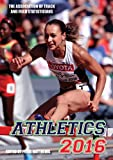 Athletics 2016: The Track & Field Annual 2016