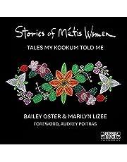 Stories of Métis Women: Tales My Kookum Told Me