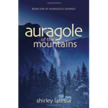 Auragole of the Mountains: Book One of Aurogole's Journey (Auragole's Journey)