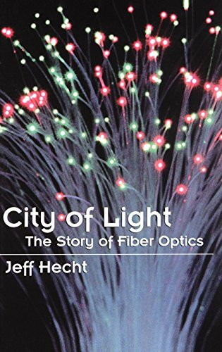 City of Light: The Story of Fiber Optics (Sloan Technology)