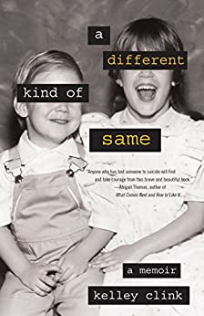 A Different Kind of Same: A Memoir by [Clink, Kelley]