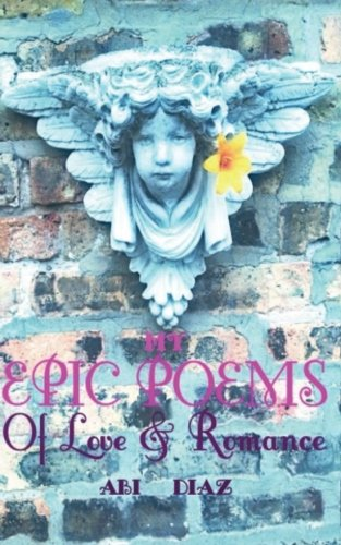 My Epic Poems: Of True Love & Romance