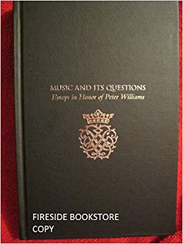 music its questions essays in honor of peter williams thomas  music its questions essays in honor of peter williams thomas donahue 9780913499245 com books