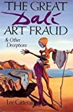 img - for The Great Dali Art Fraud and Other Deceptions book / textbook / text book