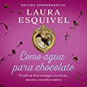 Como agua para chocolate [Like Water for Chocolate] Hörbuch von Laura Esquivel Gesprochen von: Yareli Arizmendi